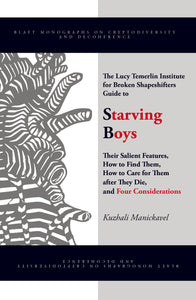 The Lucy Temerlin Institute for Broken Shapeshifters Guide to Starving Boys (eBook)