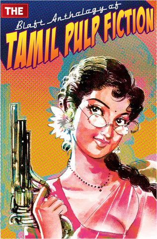 The Blaft Anthology of Tamil Pulp Fiction, Volume 1 (eBook)