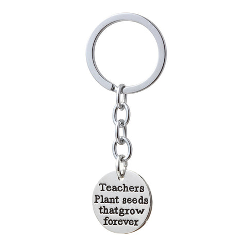 """Teachers Plant Seeds That Grow Forever""  Silver Keychain"
