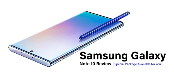 The Samsung Galaxy Note 10 Review - Special Package Available for You