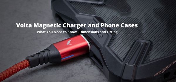 Volta Magnetic Charger and Your Phone Case - How Do They Work Together?