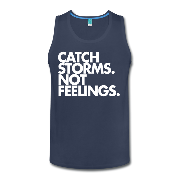 Catch Storms. Not Feelings. Men's Tank - navy