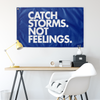 Catch Storms. Not Feelings Flag