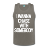 I Wanna Chase With Somebody Men's Tank - charcoal gray