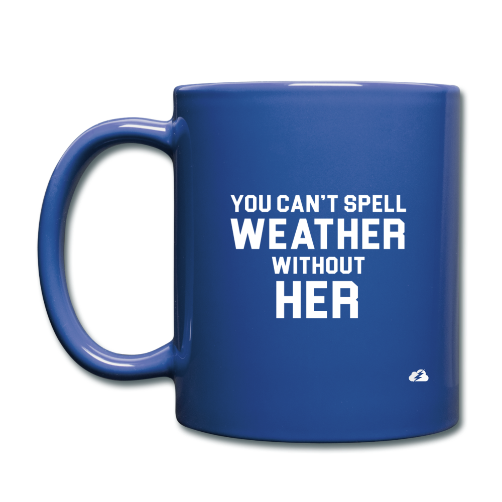 You Can't Spell Weather Without Her