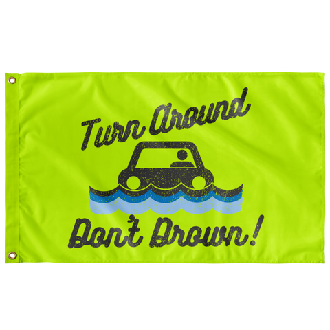 Turn Around Don't Drown Flag