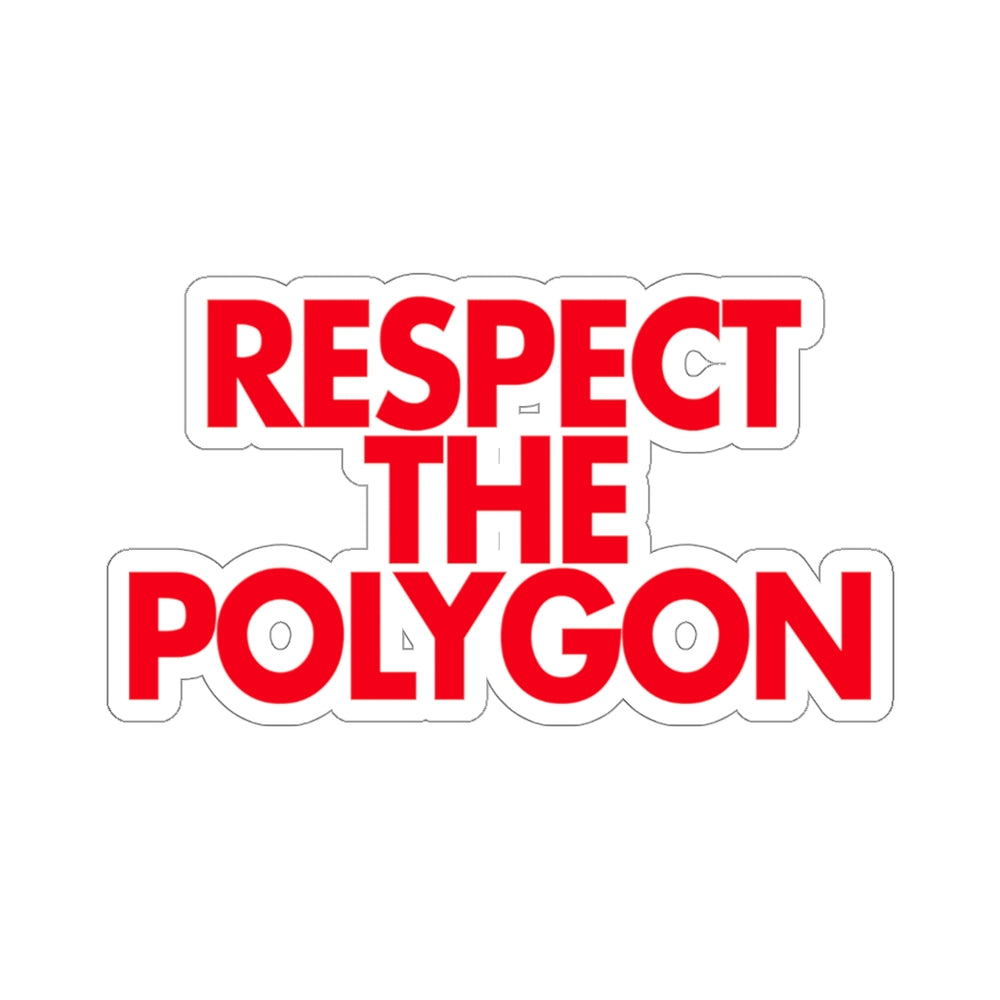 Respect The Polygon Sticker
