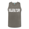 Do You Even Parcel Lift? Men's Tank - asphalt gray