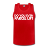 Do You Even Parcel Lift? Men's Tank - red
