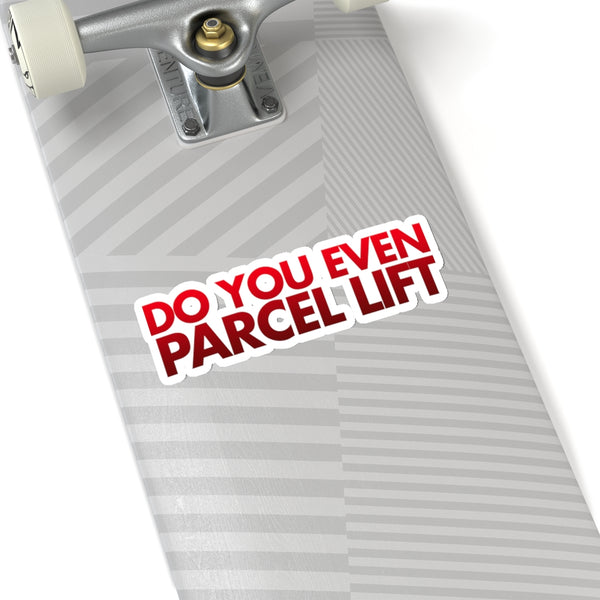 Do You Even Parcel Lift? Sticker