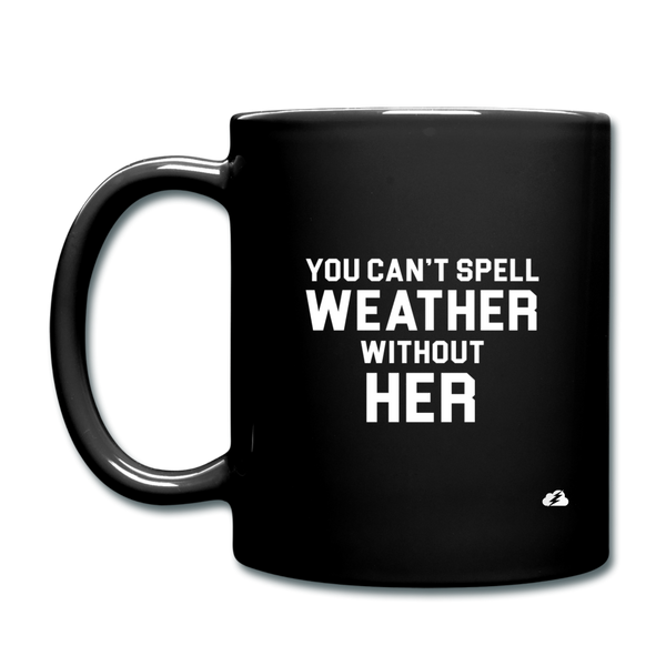 You Can't Spell Weather Without Her - black