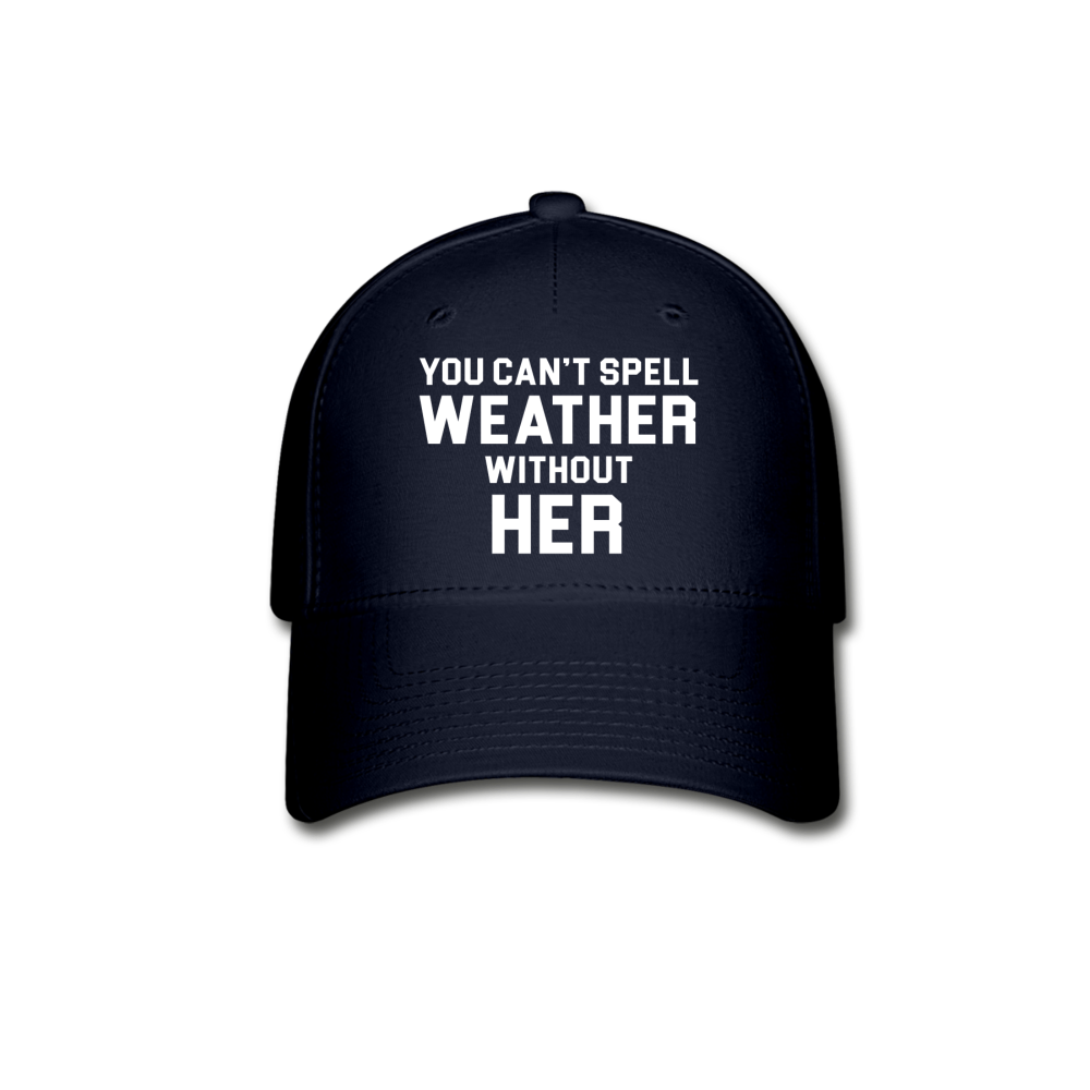 You Can't Spell Weather Without HER Baseball Cap