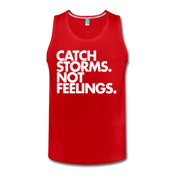 Catch Storms. Not Feelings. Men's Tank - red