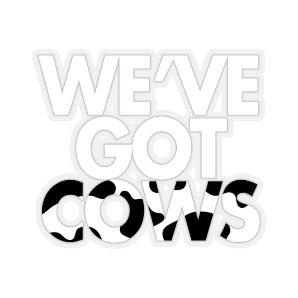 We've Got Cows Sticker