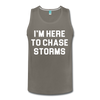 I'm Here To Chase Storms Men's Tank - charcoal gray