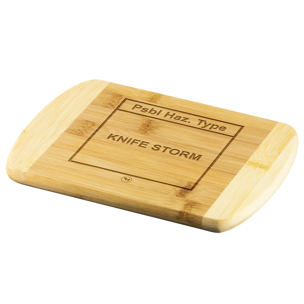 Psbl Haz. Type: Knife Storm Cutting Board