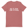Do It For The Storm Unisex T-Shirt