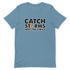 Catch Storms, Not The Virus Unisex T-Shirt