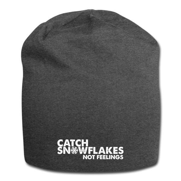 Catch Snowflakes Not Feelings Jersey Beanie - charcoal gray