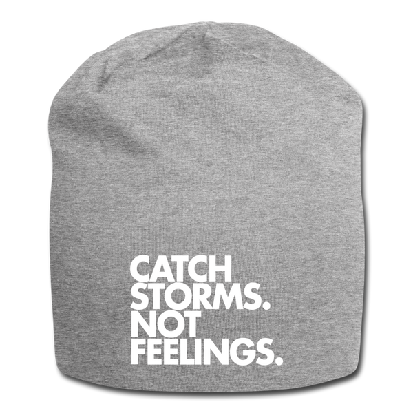 Catch Storms. Not Feelings. Jersey Beanie - heather gray