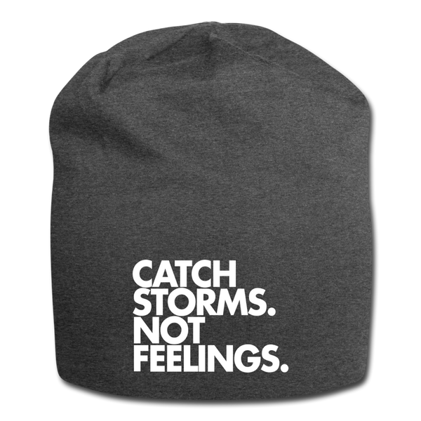 Catch Storms. Not Feelings. Jersey Beanie - charcoal gray