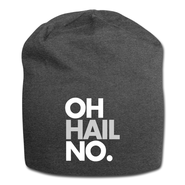 Oh Hail No. Jersey Beanie - charcoal gray