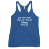 Can't Spell Weather Without Her Women's Racerback Tank