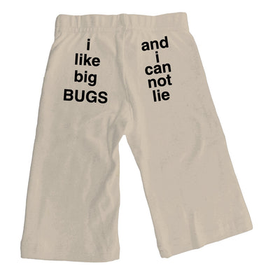 Bugged Out i like big bugs and i can not lie organic cotton baby pants - natural