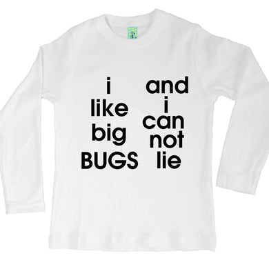 Bugged Out i like big bugs and i can not lie organic cotton long sleeve kids t-shirt