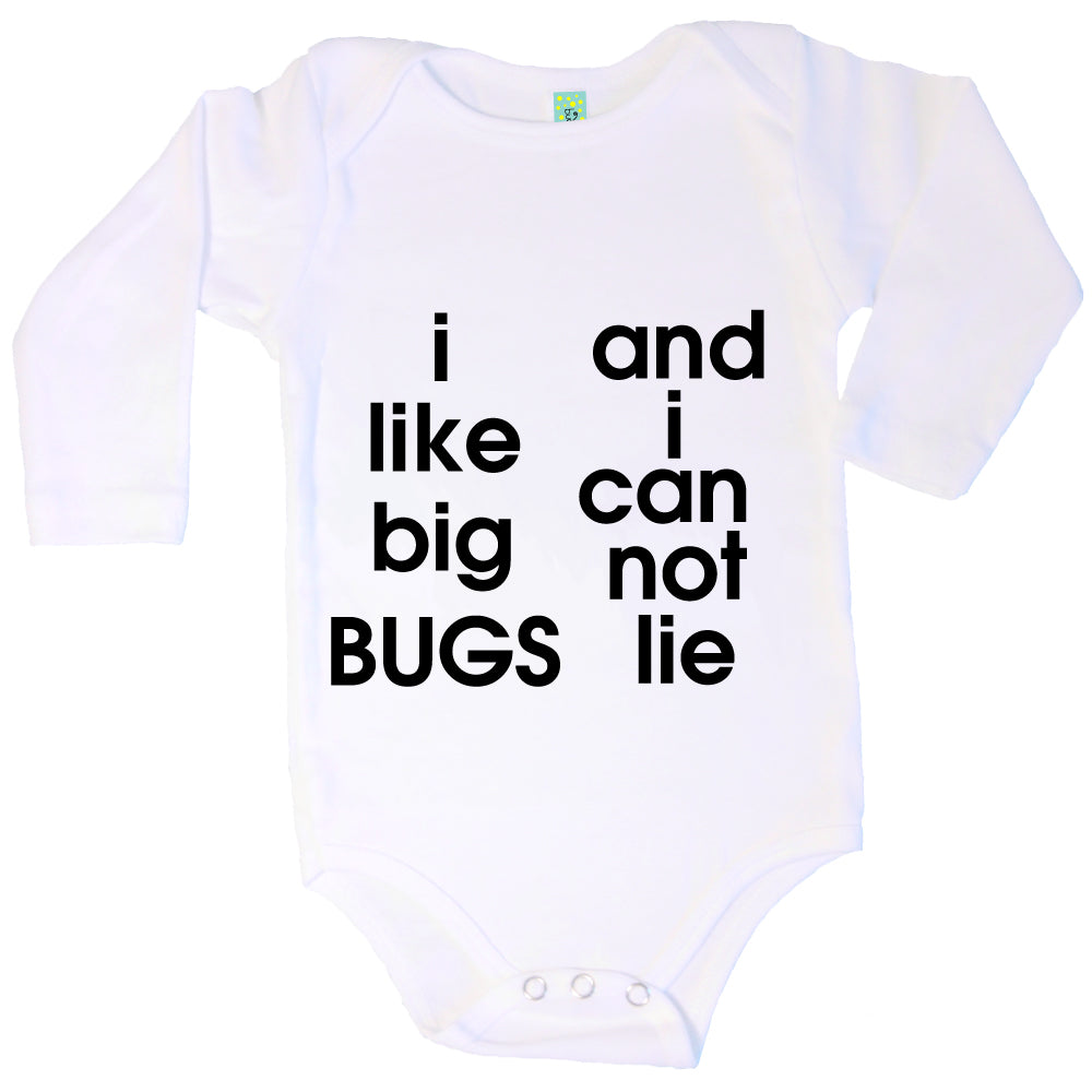 Bugged Out i like big bugs and i can not lie organic cotton long sleeve baby onesie