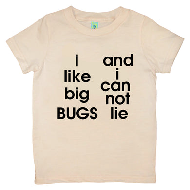 Bugged Out i like big bugs and i can not lie organic cotton short sleeve kids t-shirt
