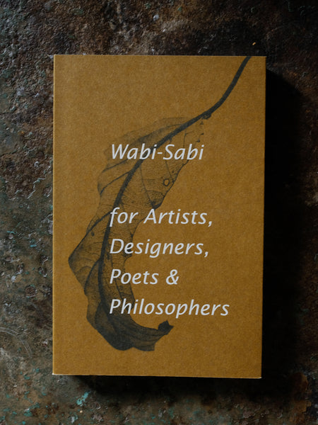 wabi sabi: for artists, designers, poets, philosophers