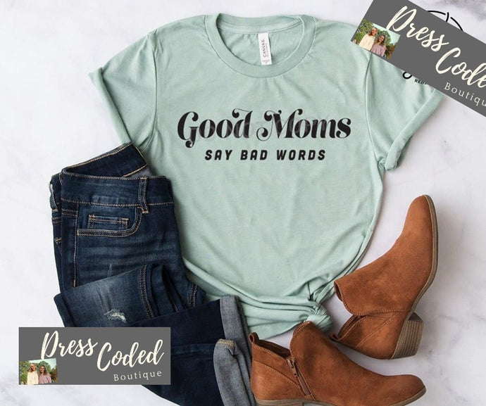 Good Moms Say Bad Words