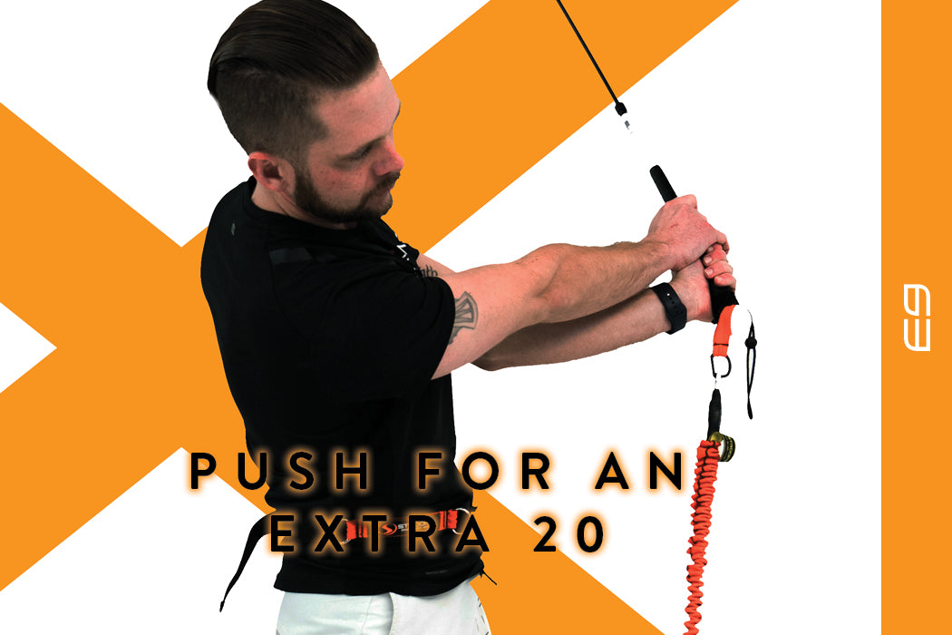 PUSH FOR AN EXTRA 20