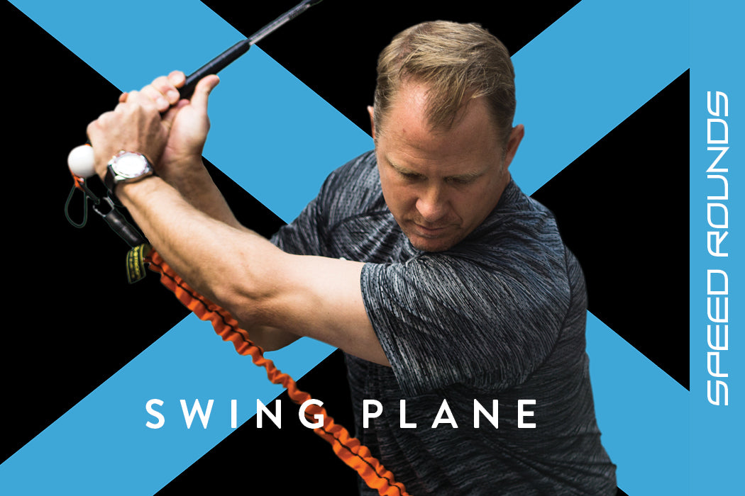 SPEED ROUNDS - SWING PLANE