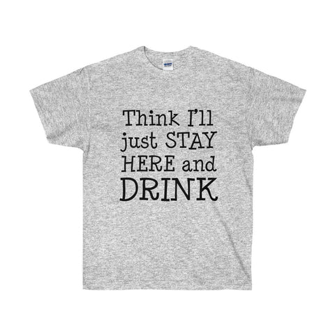 Merle Haggard Think I'll Just Stay Here and Drink Ultra Cotton T-Shirt