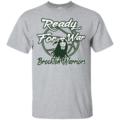 Brockton Warrior Ready For War Gildan Ultra Cotton T-Shirt