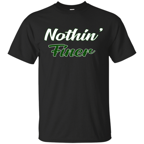 Nothin' Finer Gildan Ultra Cotton T-Shirt