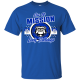 Mission Lady Bulldogs On A Mission Gildan Ultra Cotton T-Shirt