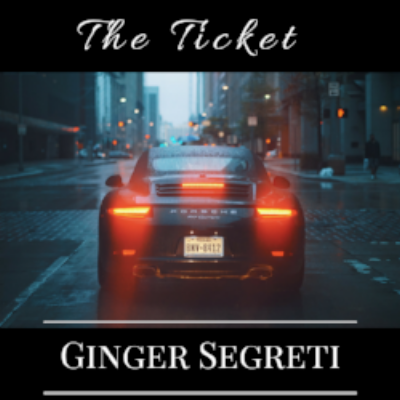 The ticket by Ginger Segreti