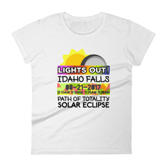 "Women's - Idaho Falls ID - Solar Eclipse Short Sleeve T-Shirt: ""Lights Out!"" PATH of TOTALITY 08-21-2017 w Actual Times"