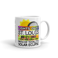 "Solar Eclipse Mug: ""St. Louis MO"" PATH of TOTALITY August 21, 2017 (Made in USA)"