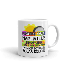 "Solar Eclipse Mug: ""Nashville TN"" PATH of TOTALITY August 21, 2017 (Made in USA)"