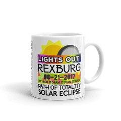 "Solar Eclipse Mug: ""Rexburg ID"" PATH of TOTALITY August 21, 2017 (Made in USA)"