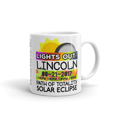 "Solar Eclipse Mug: ""Lincoln NE"" PATH of TOTALITY August 21, 2017 (Made in USA)"