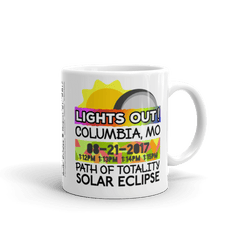"Solar Eclipse Mug: ""Columbia MO"" PATH of TOTALITY August 21, 2017 (Made in USA)"