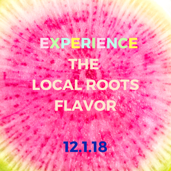 Experience The Local Roots Flavor