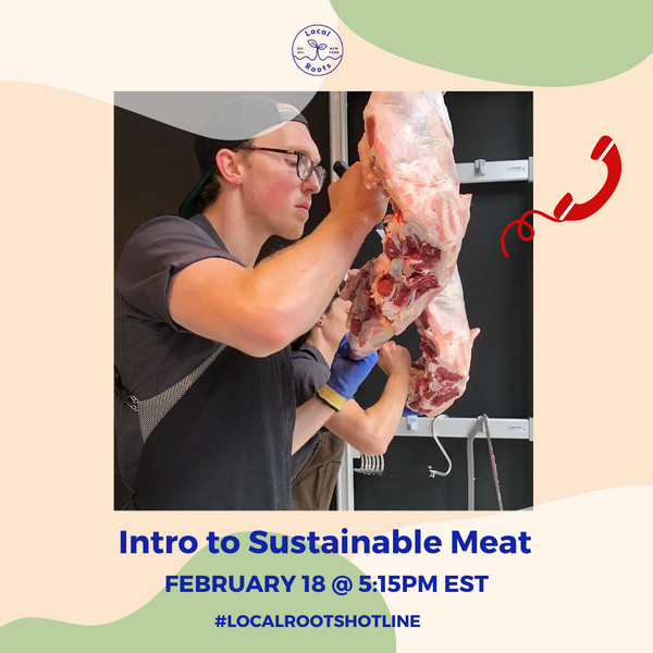 Local Roots Experiences: Intro to Sustainable Meat