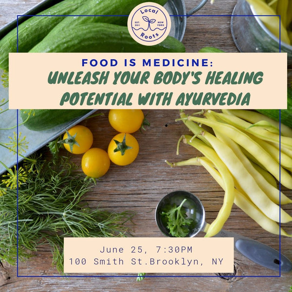 FOOD IS MEDICINE: Unleash your body's healing potential with Ayurveda