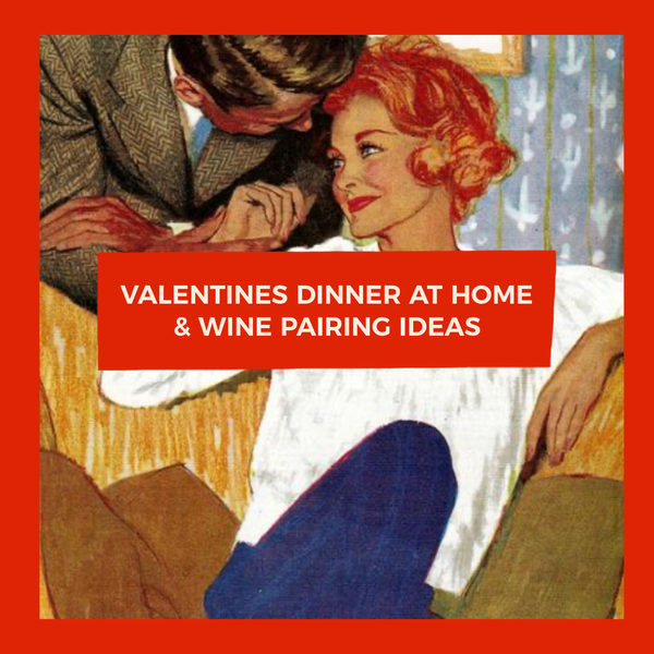 Wine Pairings For A Valentine's Day Dinner At Home